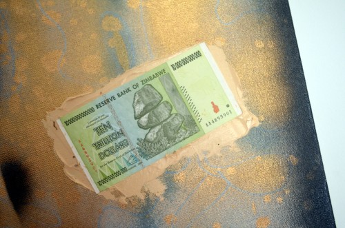 GREED (detail): Zimbanwe's Ten Trillion Dollars